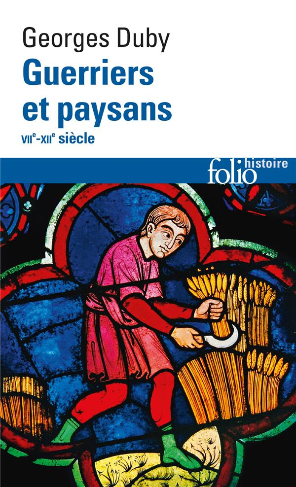 Guerriers et paysans (VIIe -XIIe siècle) ; premier essor de l'économie européenne