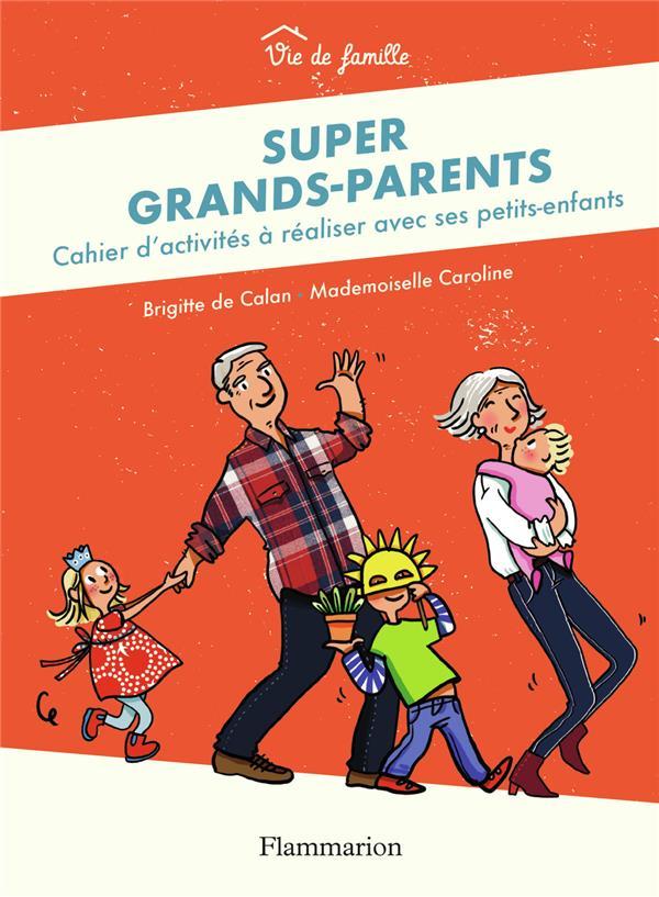 Super grands-parents ; cahier d'activités à réaliser avec ses petits-enfants