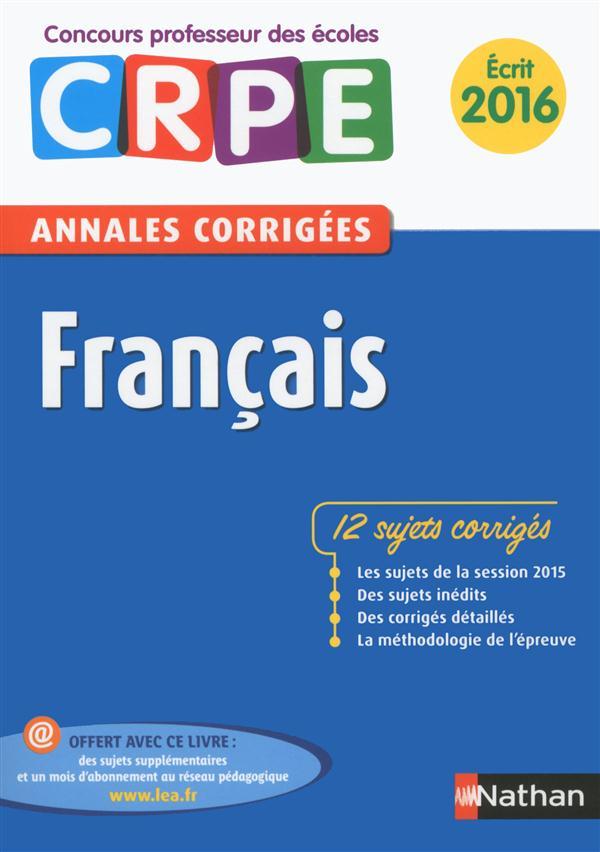 Français ; les annales corrigées ; écrit (édition 2016)