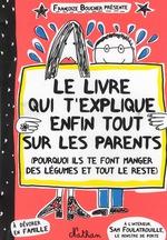 Couverture de Le Livre Qui T'Explique Enfin Tout Sur Les Parents