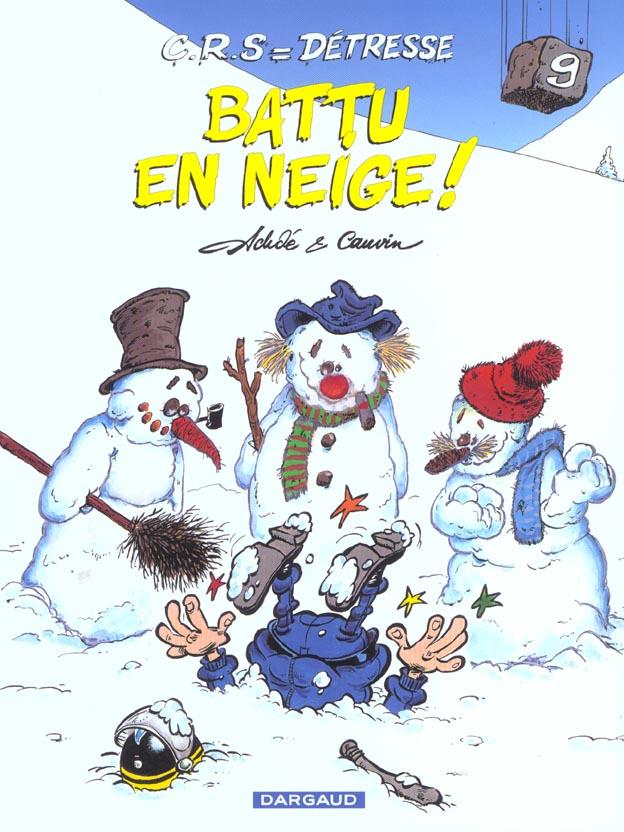 C.R.S = détresse t.9 ; battu en neige !