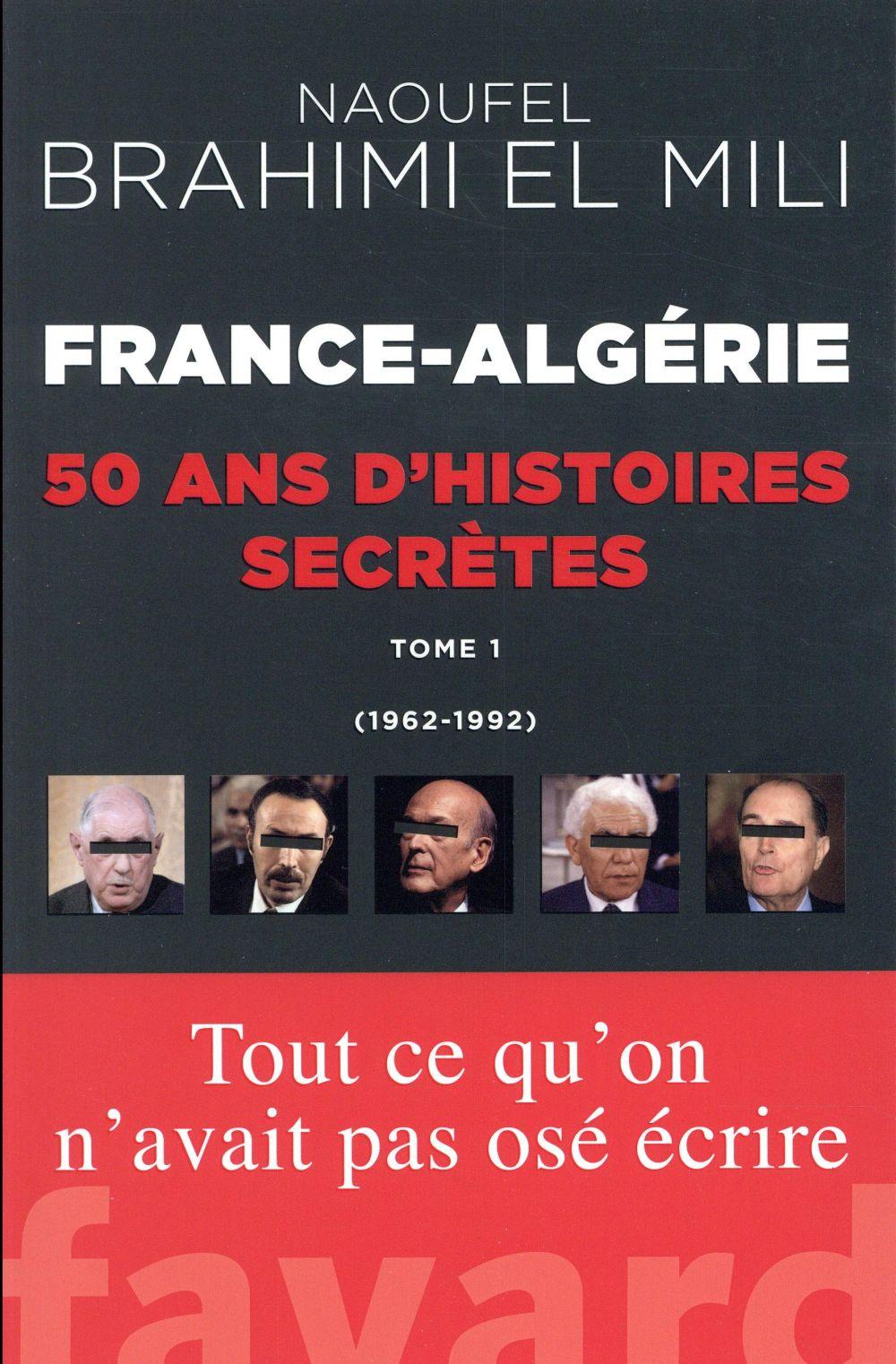 France-Algérie ; 50 ans d'histoires secretes