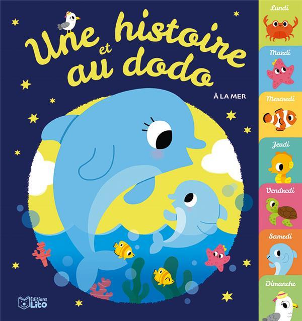Une histoire et au dodo ; à la mer