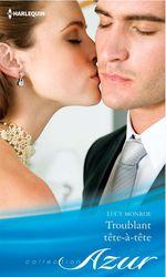 Vente EBooks : Troublant tête-à-tête  - Lucy Monroe
