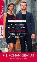 Vente EBooks : Idylles à New York t.1 ; la danseuse et le pianiste ; entre les bras d'un traître ; plus fort que le destin  - Janice Maynard - Sara Orwig - Teri Wilson