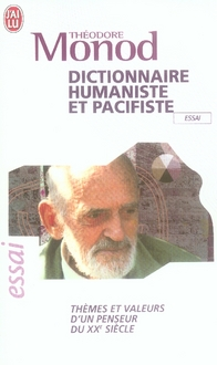 Dictionnaire Humaniste Et Pacifiste ; Themes Et Valeurs D'Un Penseur Du Xx Siecle