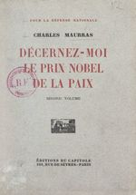 Pour la défense nationale (2). Décernez-moi le prix Nobel de la paix  - Charles MAURRAS