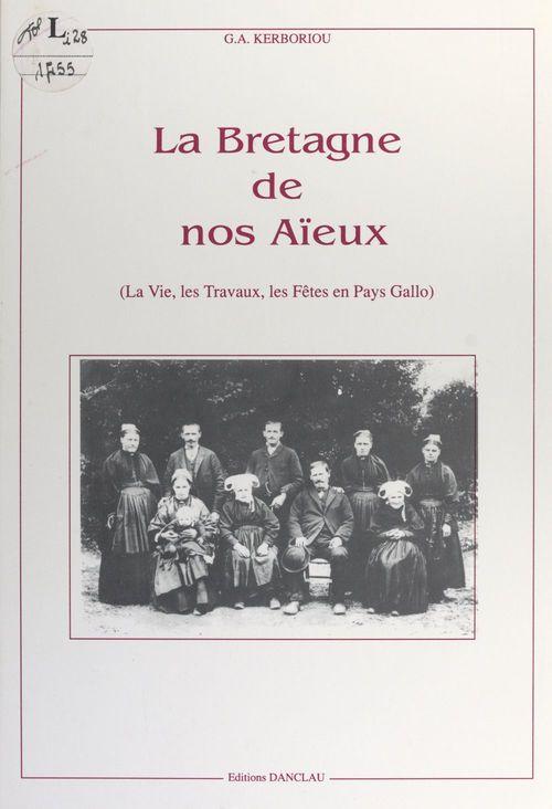 La Bretagne de nos aïeux  - Georgette Anne Kerboriou