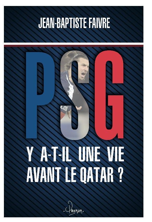 PSG ; y a t-il une vie avant le quatar ?