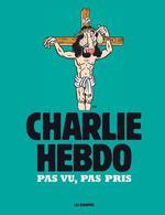 Couverture de Charlie Hebdo - Pas Vu, Pas Pris