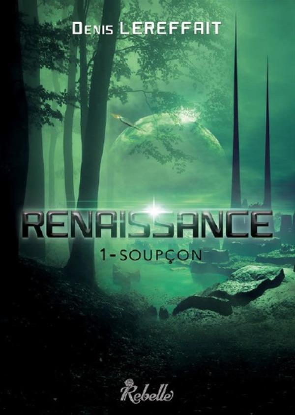 Renaissance t.1 ; soupçon