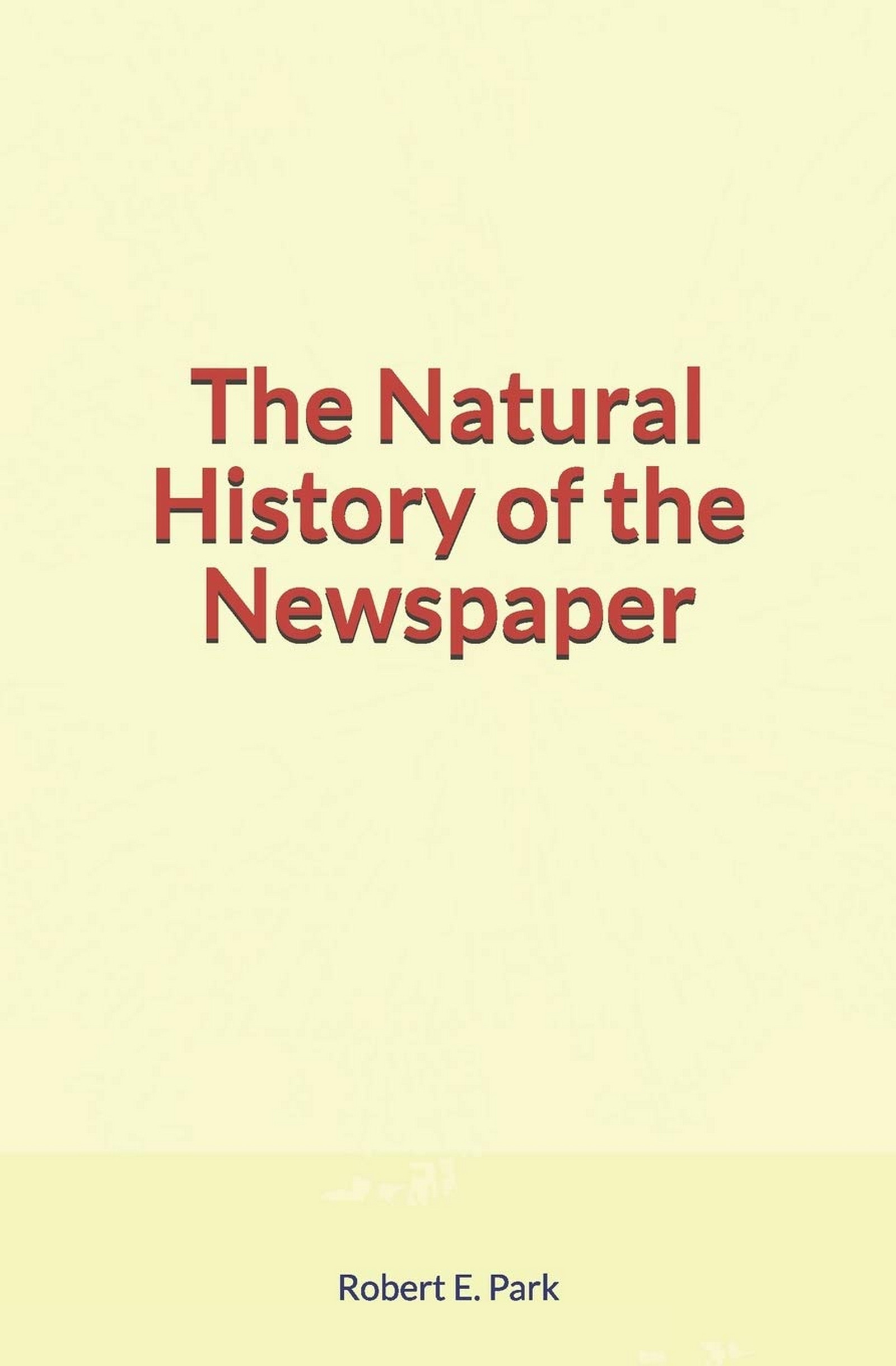 The Natural History of the Newspaper