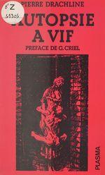 Vente Livre Numérique : Autopsie à vif  - Pierre Drachline