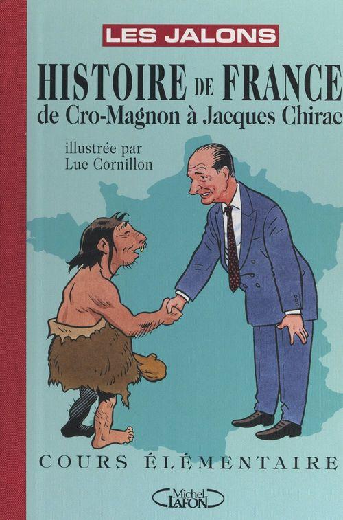 Histoire de France : de Cro-Magnon à Jacques Chirac