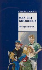 Vente Livre Numérique : Max est amoureux  - Roselyne Bertin