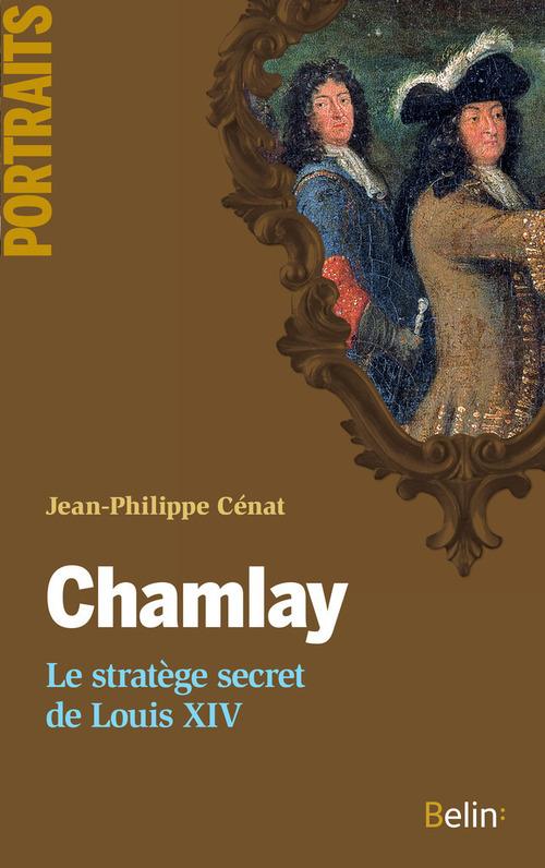Chamlay. Le stratège secret de Louis XIV