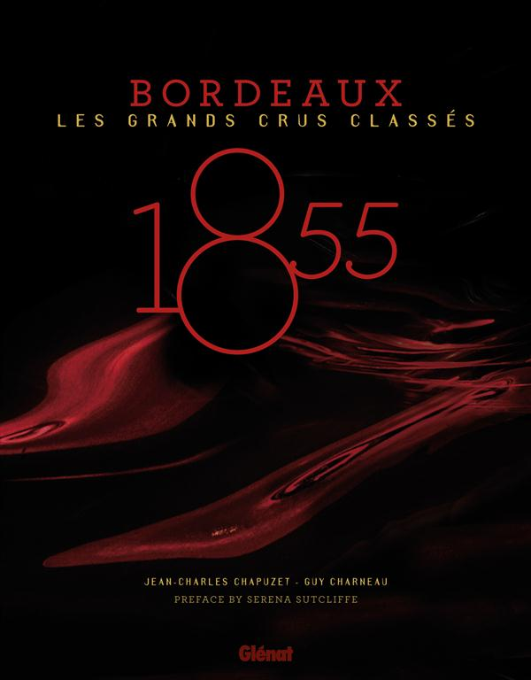 1855 - BORDEAUX  -  LES GRANDS CRUS CLASSES