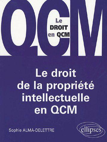 Le Droit De La Propriete Intellectuelle En Qcm