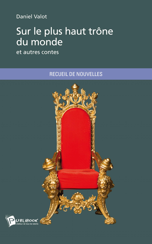 Sur le plus haut trône du monde et autres contes