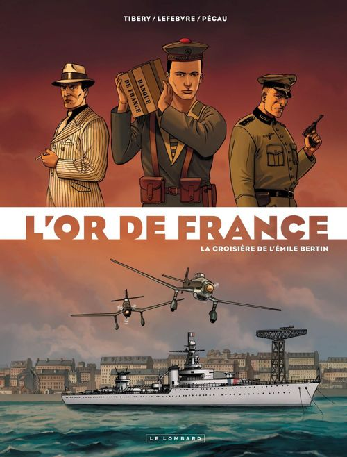 L'or de France t.1 ; la croisière de l'Emile Bertin