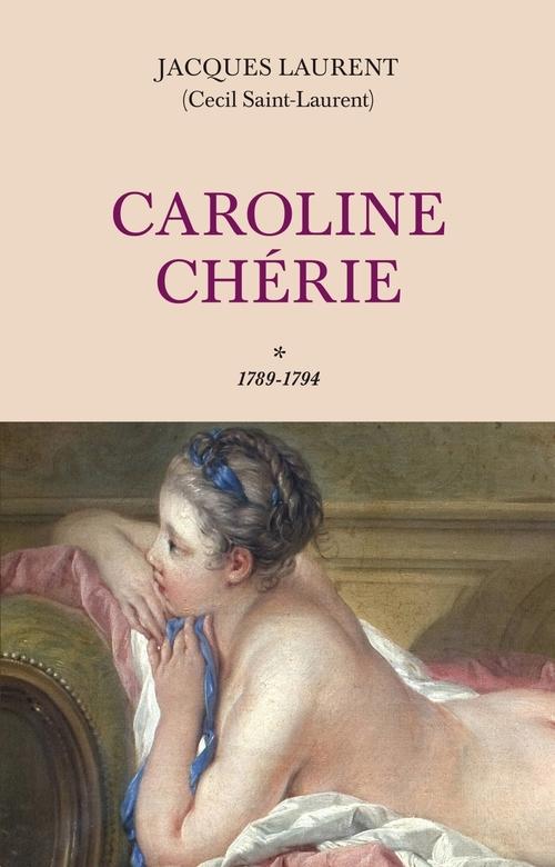Caroline chérie t.1 ; 1789-1794