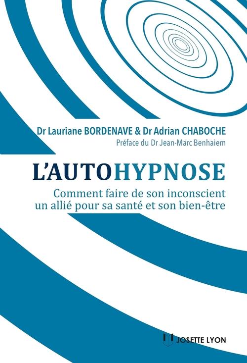 L'autohypnose ; comment faire de son inconscient un allié pour sa santé et son bien-être