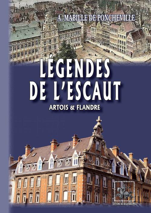 Légendes de l'Escaut ; Artois et Flandre