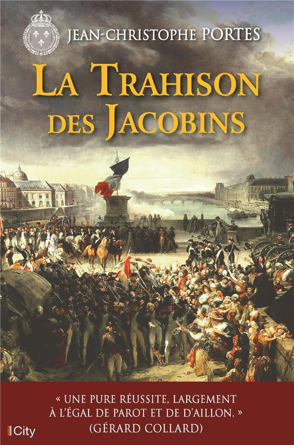 PORTES-J.C - LA TRAHISON DES JACOBINS