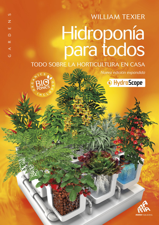 Hidroponía para todos - American Spanish Edition