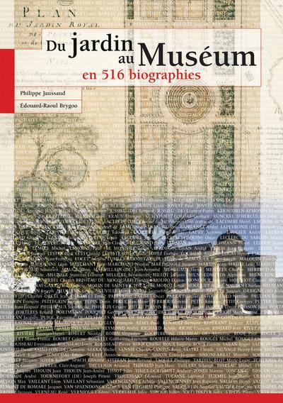 Du jardin au museum en 516 biographies