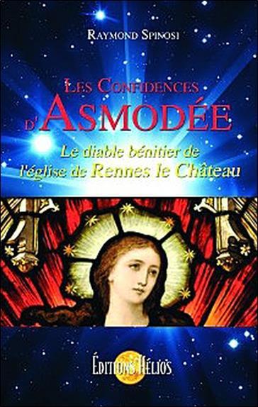 Les confidences d'asmodée ; le diable bénitier de l'église de Rennes le Château