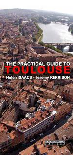 The practical guide to toulouse (7e édition)