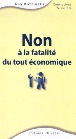 Non à la fatalité du tout économique