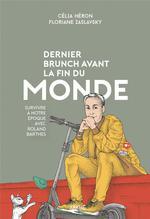 Couverture de Dernier Brunch Avant La Fin Du Monde - Survivre A Notre Epoq