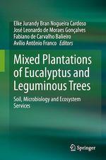 Mixed Plantations of Eucalyptus and Leguminous Trees  - Jose Leonardo De Moraes Goncalves - Fabiano De Carvalho Balieiro - Avílio Antônio Fran - Elke Jurandy Bran Nogueira Cardoso