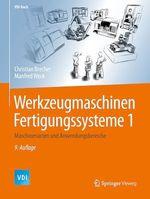 Werkzeugmaschinen Fertigungssysteme 1  - Manfred Weck - Christian Brecher