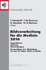 Bildverarbeitung für die Medizin 2016  - Thomas Tolxdorff - Heinz Handels - Thomas M. Deserno - Hans-Peter Meinzer