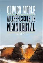 Vente Livre Numérique : Au crépuscule de Néandertal  - Olivier Merle