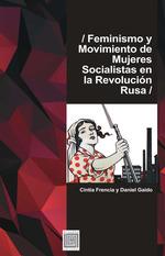 Feminismo y movimiento de mujeres socialistas en la Revolución Rusa  - Daniel Gaido - Cintia Frencia