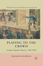 Playing to the Crowd  - F. Burwick