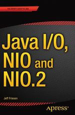 Java I/O, NIO and NIO.2  - Jeff Friesen
