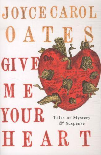 Give me your heart ; tales of mystery and suspense