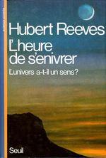 Vente Livre Numérique : L'Heure de s'enivrer. L'univers a-t-il un sens ?  - Hubert Reeves