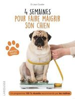 4 semaines pour faire maigrir son chien  - Jean Cuvelier - Dr Jean Cuvelier