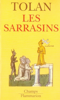 LES SARRASINS - L'ISLAM DANS L'IMAGINATION EUROPEENNE AU MOYEN AGE