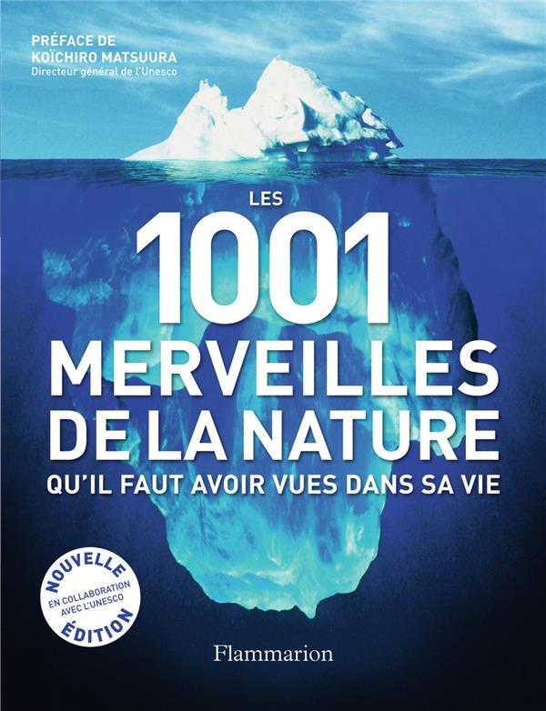 Les 1001 merveilles de la nature qu'il faut avoir vues dans sa vie