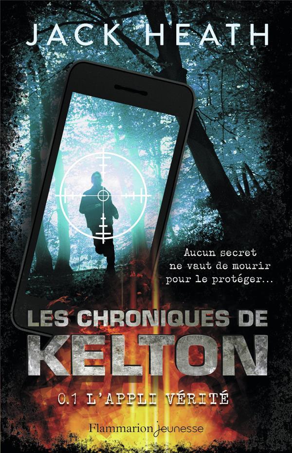 Les chroniques de Kelton t.1 ; l'appli vérité