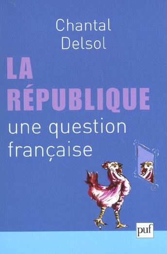 La republique, une question francaise