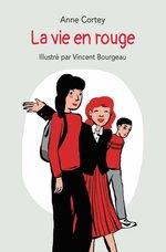 La vie en rouge  - Anne Cortey - Vincent Bourgeau