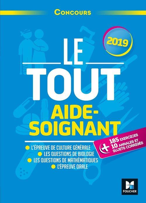 Le Tout Aide-Soignant - Concours AS - 2019 - Préparation intensive
